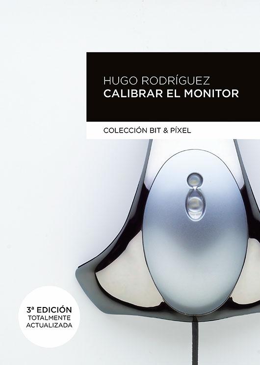 Calibrar el monitor, un libro para fotógrafos exigentes