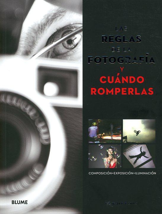 Un libro para romper las reglas fotográficas… o no