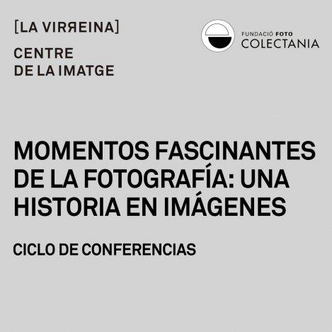 Ciclo de conferencias gratuitas sobre historia de la fotografía