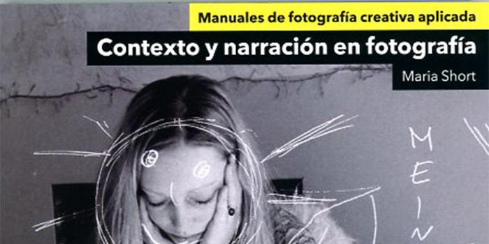 Contexto y narración en fotografía, un libro para aprender a conceptualizar tus imágenes