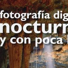 Guía completa de Michael Freeman  para tomar y procesar fotografias hechas con poca luz