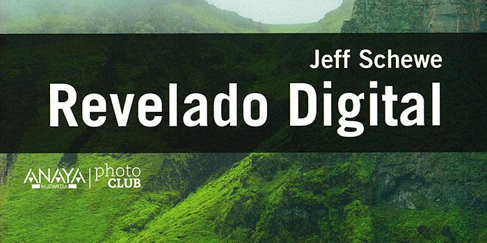Un libro especializado sobre el revelado  digital de fotografías, de la pluma de un clásico, Jeff Schewe