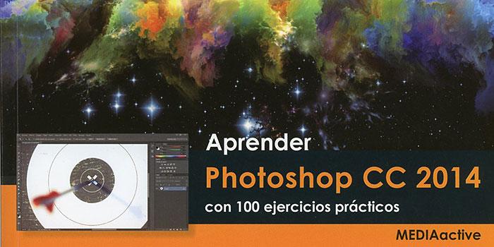 Un libro para aprender a usar Photoshop CC2014 desde el principio de forma rápida y eficaz