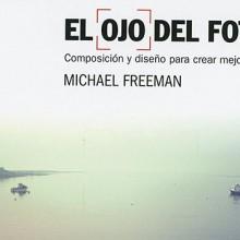 Reeditado El ojo del fotógrafo, el mejor libro sobre composición fotográfica