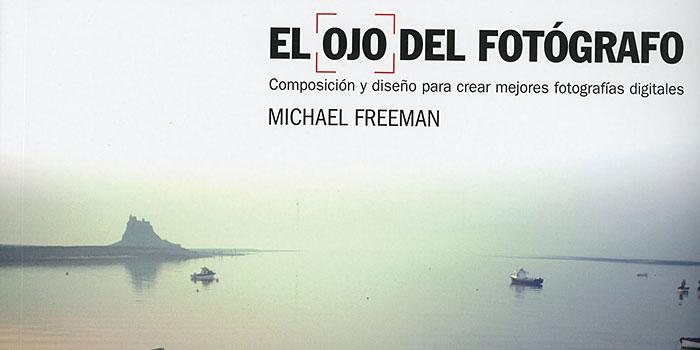 Reeditado El ojo del fotógrafo, el mejor libro sobre composición ...