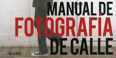 Manual de fotografía de calle, un libro sobre la Street Photography