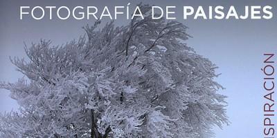 Libro técnico e inspiracional sobre la fotografía de paiseajes