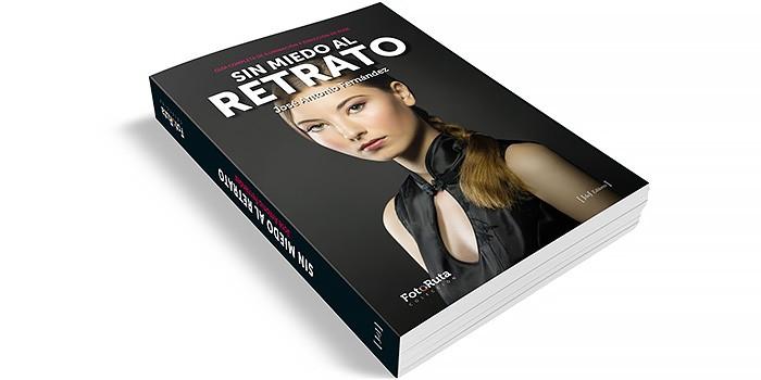 Libro Sin miedo al Retrato Jose Antonio Fernandez