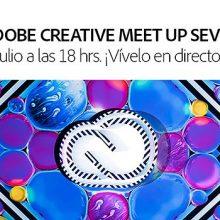 Adobe Meet Up, gran evento creativo presencial y online en Sevilla