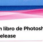 Un libro de aprendizaje y consulta de Phtoshop CC 2016