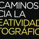 50 caminos hacia la creatividad fotográfica, nuevo libro de Michael Freeman