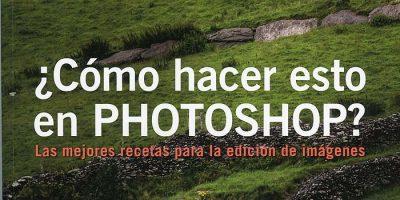 230 recetas fundamentales de Scott Kelby para editar foto y vídeo en Photoshop