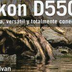 Libro sobre la Nikon D5500, aprender a usarla y a hacer mejores fotografías al mismo tiempo