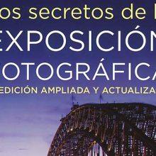 Los secretos del a exposición fotográfica, nueva edición de un gran libro