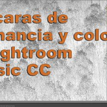 Tutorial: Máscara de luminancia y color en el nuevo Lightroom Classic CC 2018