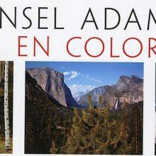 Viaje a lo desconocido, Ansel Adams en color