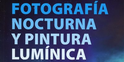 El libro de la fotografía nocturna y el lightpainting