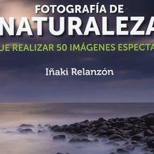 Iñaki Relanzón explica en un nuevo libro cómo hacer grandes fotos de naturaleza