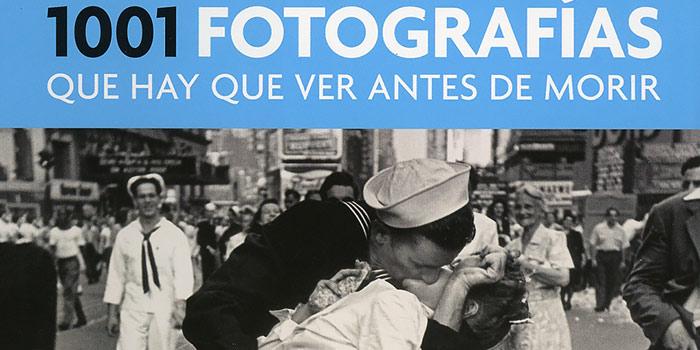 1001 fotografías que hay que ver antes de morir
