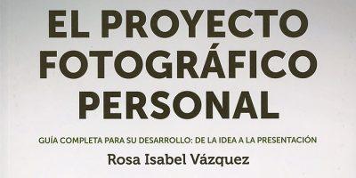 Un libro que te guía para hacer tu proyecto fotográfico personal