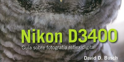 El libro de la Nikon D 3400, la cámara y sus posibilidades a fondo