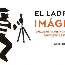 El ladrón de imágenes, una guía para aprender fotografía copiando a los maestros