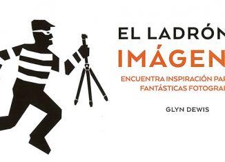 El Ladrón de imágenes - Glyn Dewis