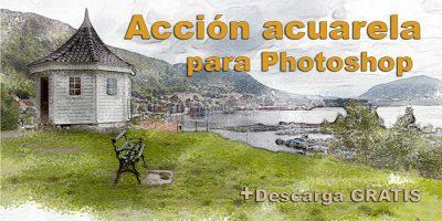 Acción Acuarela para convertir fotos en acuarelas automáticamente. Tutorial de Photoshop
