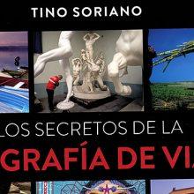 Los secretos de la fotografía de viajes, un gran libro de Tino Soriano