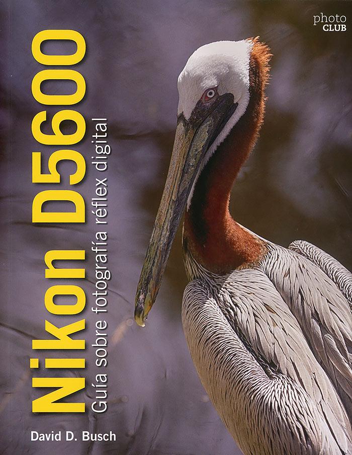 Nikon D5600. Guía sobre fotografía réflex y digital