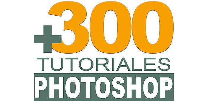 300 tutoriales Photoshop y Lightroom