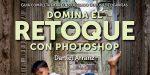 Domina el Retoque con Photoshop, un libro con mucho fundamento