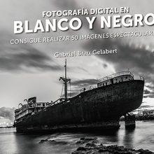 Un libro para aprender a hacer fotografía digital en blanco y negro
