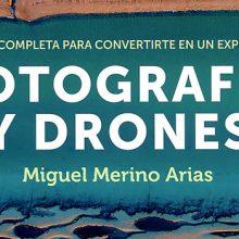 Una magnífica guía para la fotografía con drones