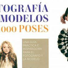 Fotografía de modelos, 1000 poses, un libro para aprender a dirigir el posado