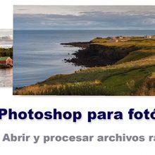 Curso de Photoshop para fotógrafos - revelado de fotografías en formato raw