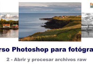Curso de Photoshop para fotógrafos - 2 revelado imagen raw