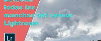 Detectar manchas del sensor con Lightroom
