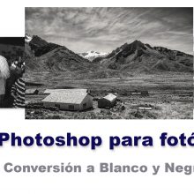 Curso Photoshop 6 - Conversión a blanco y negro con Photoshop y Adobe Camera Raw