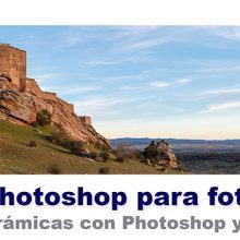 Curso de Photoshop 8 - Creación de panorámicas con Photoshop y Adobe Camera Raw