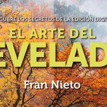 El arte del revelado digital por Fran Nieto